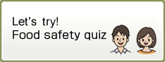 Let's try! Food safety quiz